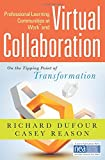 Professional Learning Communities at Work and Virtual Collaboration: On the Tipping Point of Transformation (Foster a Learner-Focused Culture with Technology)