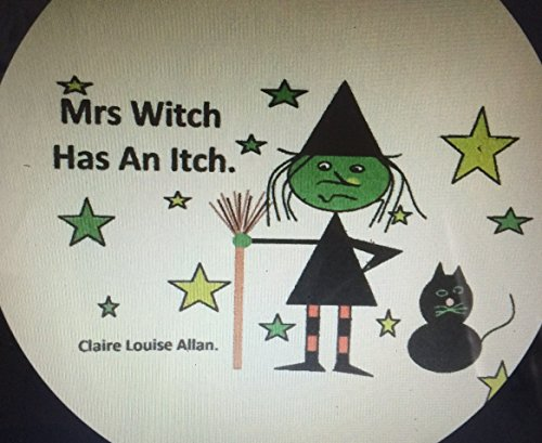 Mrs Witch Had An Itch. -