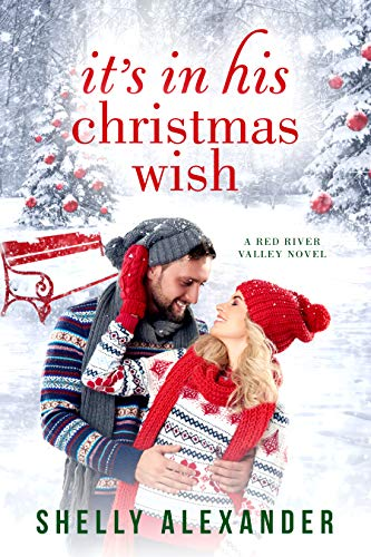 It's In His Christmas Wish (A Red River Valley Novel Book 7) (Nice Christmas Wishes)