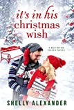 It's In His Christmas Wish (A Red River Valley Novel Book 7) - Kindle edition by Alexander, Shelly. Literature & Fiction Kindle eBooks @ Amazon.com.