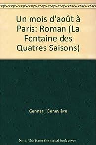 Un mois d'aout a Paris: Roman (Collection La Fontaine des quatre saisons) (French Edition) par Geneviève Gennari