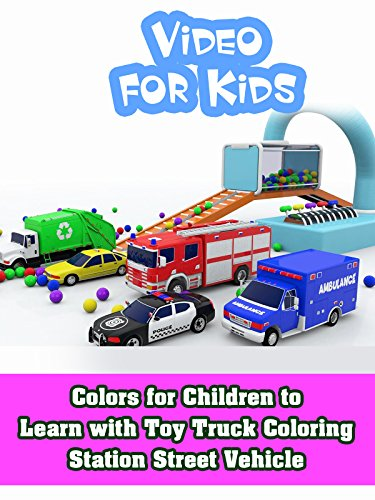 Colors for Children to Learn with Toy Truck Coloring Station Street Vehicle