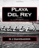 Playa Del Rey, D. J. Dukesherer, 145051524X