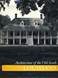 Architecture of the Old South: Louisiana