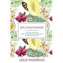 [Re] Positionnée: Petit bilan personnel pour connaître la prochaine étape et porter plus de fruits (French Edition)