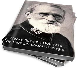Heart Talks on Holiness by [Brengle, Samuel Logan]