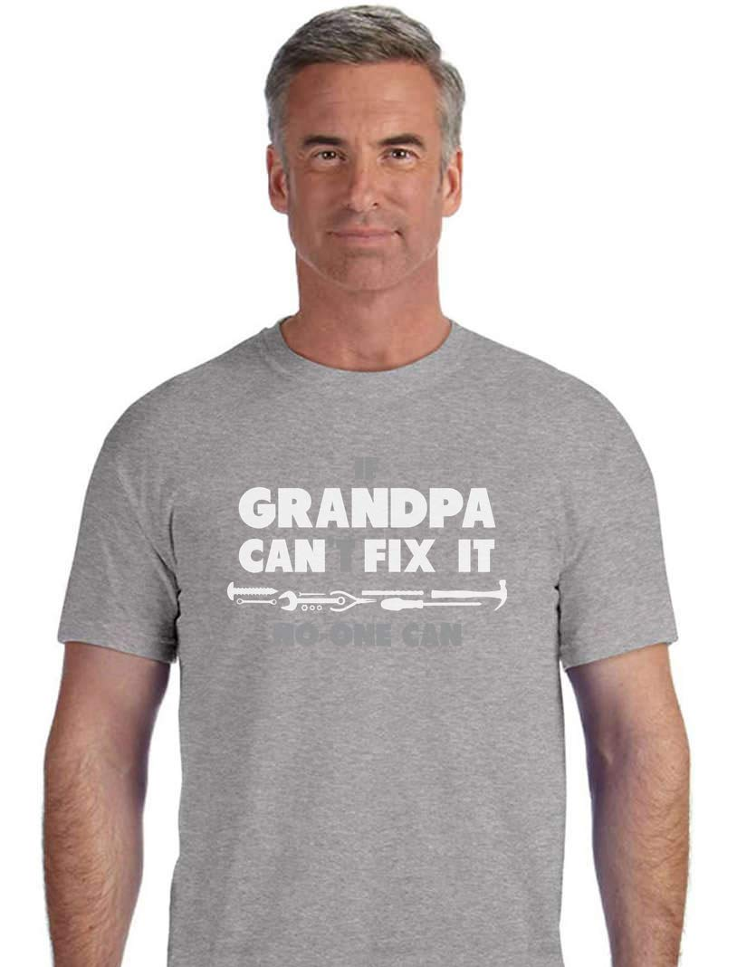 If Grandpa Can't Fix It No One Can - Funny for Grandad T-Shirt Small Gray