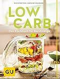 Low Carb: Das Kochbuch für Berufstätige. Schnelle Rezepte für den Alltag. (GU Diät&Gesundheit)