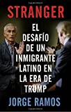 img - for Stranger (En espanol): El desafio de un inmigrante latino en la era de Trump (Spanish Edition) book / textbook / text book