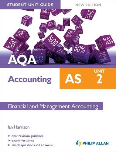 AQA as Accounting Student Unit Guide New Edition: Unit 2 Financial and Management Accounting