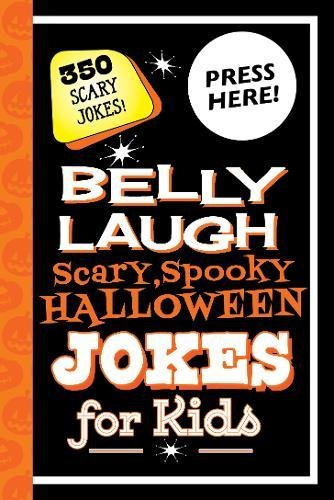 Belly Laugh Scary, Spooky Halloween Jokes for Kids: 350 Scary Jokes! -