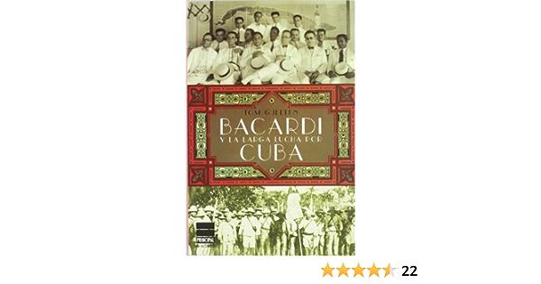 Bacardí y la larga lucha por Cuba: Amazon.es: Gjelten, Tom ...