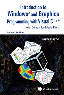 Introduction to Windows® and Graphics Programming with Visual C++®: (with Companion Media Pack): 2nd Edition from World Scientific Publishing Co