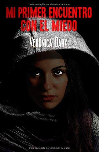 Descargar Libro Mi Primer Encuentro Con El Miedo Veronica Dark