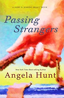 Passing Strangers by [Hunt, Angela]