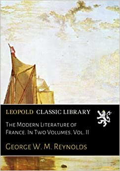 Book The Modern Literature of France. In Two Volumes. Vol. II
