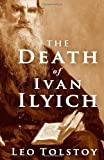 The Death of Ivan Ilych, Leo Tolstoy, 1453638210