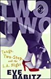 slow days fast company - Two by Two: Tango, Two-Step, and the L.A. Night