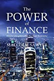 img - for The Power of Finance: Financialization and the Real Economy book / textbook / text book