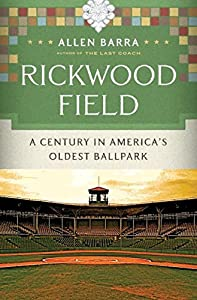 Rickwood Field: A Century in America's Oldest Ballpark from W. W. Norton & Company