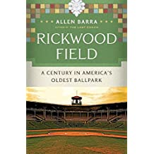 Rickwood Field: A Century in America's Oldest Ballpark