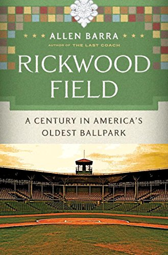 Rickwood Field: A Century in America's Oldest Ballpark