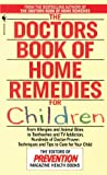 The Doctors Book of Home Remedies for Children, Prevention Magazine Editors and Denise Foley, 0553569856
