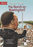 What Was the March on Washington?, Kathleen Krull, 0448465787