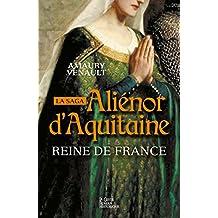 Alienor d'Aquitaine - Reine de France (Tome II)