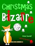 Christmas Bizarre: Humorous Cozy Mystery – Funny Adventures of Mina Kitchen – with Recipes (Mina Kitchen Cozy Comedy Series – Book 2)