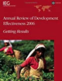 Annual Review of Development Effectiveness 2006, Monika Huppi, 0821369067