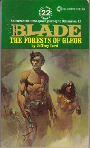 Forests of Gleor: Richard Blade Series No 22 (Jeffrey Lord Blade)
