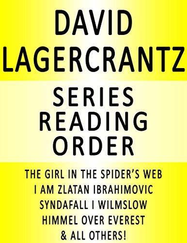 DAVID LAGERCRANTZ — SERIES READING ORDER (SERIES LIST) — IN ORDER: THE GIRL IN THE SPIDER'S WEB, I AM ZLATAN IBRAHIMOVIC, GORAN KROOP 8000 PLUS & ALL OTHERS! pdf epub download ebook