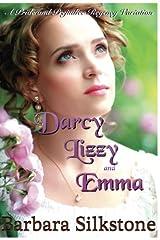 Darcy, Lizzy and Emma: A Pride and Prejudice Regency Variation Paperback