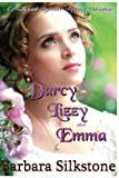 img - for Darcy, Lizzy and Emma: A Pride and Prejudice Regency Variation book / textbook / text book