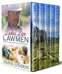Ladies Love Lawmen: When It's A Matter of The Heart or Death...