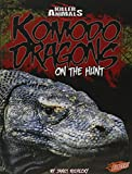 img - for Komodo Dragons: On the Hunt (Killer Animals) book / textbook / text book