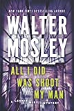 Image of All I Did Was Shoot My Man: A Leonid McGill Mystery