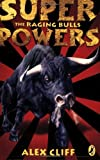 Superpowers: The Raging Bulls by Cliff, Alex (2007) Paperback