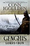 Genghis: Lords of the Bow (The Conqueror Series)