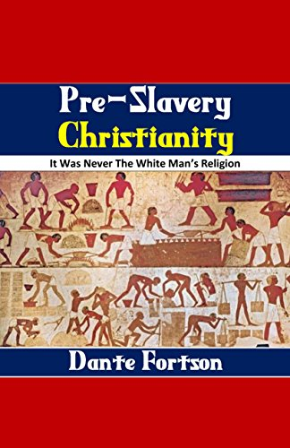 Search : Pre-Slavery Christianity: It Was Never The White Man's Religion