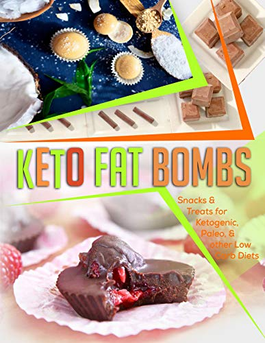 Keto Fat Bombs: Snacks & Treats for Ketogenic, Paleo, & other Low Carb Diets (Keto Diet Coach Book 5) by Sydney Foster