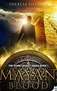 Mayan Blood (The Stone Legacy Series Book 1) by [DaLayne, Theresa]