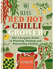 RHS Red Hot Chilli Grower: The complete guide to planting, picking and preserving chillies