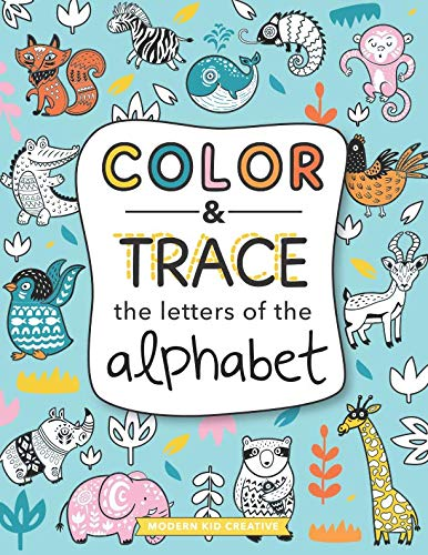 - Color and Trace the Letters of the Alphabet: Pre K, Kindergarten and Kids Ages 3-5 Reading And Writing Workbook