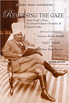 Book Reversing the Gaze: Amar Singh's Diary, A Colonial Subject's Narrative of Imperial India