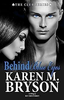 Behind Blue Eyes (The Club Book 0) by [Bryson, Karen M. , Monterrey, Ren]