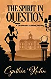 The Spirit in Question (A Lila Maclean Academic Mystery)