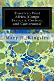 Travels in West Africa (Congo Francais, Corisco, and Cameroons)