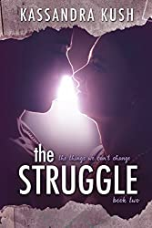The Struggle (The Things We Can't Change Book 2)
